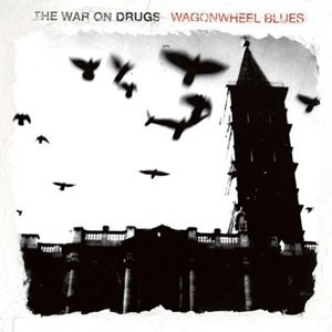Image of The War On Drugs - Wagonwheel Blues