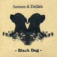 Image of Samson & Delilah - Black Dog (Piccadilly Exclusive)