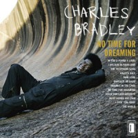 Image of Charles Bradley - No Time For Dreaming