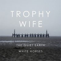 Image of Trophy Wife - The Quiet Earth