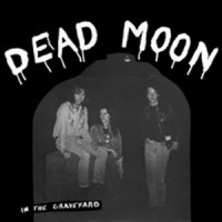Dead Moon - In The Graveyard - Reissue