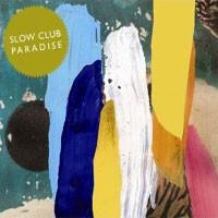 Image of Slow Club - Paradise