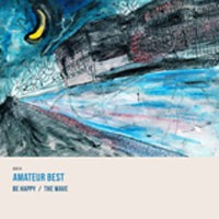 Image of Amateur Best - Be Happy / The Wave