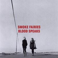 Image of Smoke Fairies - Blood Speaks