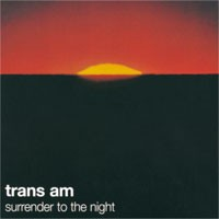 Image of Trans Am - Surrender To The Night
