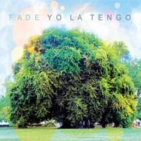 Image of Yo La Tengo - Fade