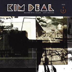 Image of Kim Deal - Walking With A Killer / Dirty Hessians