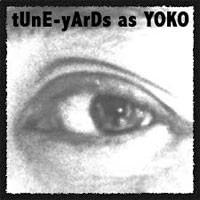 Image of TUnE-yArDs - Tune Yards As Yoko
