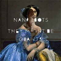Image of They Might Be Giants - Nanobots