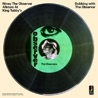 Image of Niney The Observer - Dubbing With The Observer