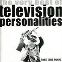 Image of Television Personalities - Part-Time Punks - The Very Best Of