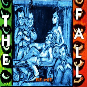 Image of The Fall - Re-Mit