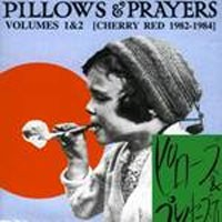 Image of Various Artists - Pillows & Prayers Volumes 1&2 (Cherry Red 1982-1984)