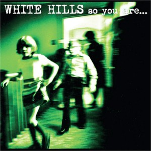 Image of White Hills - So You Are... So You'll Be - Bonus 12