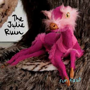 Image of The Julie Ruin - Run Fast