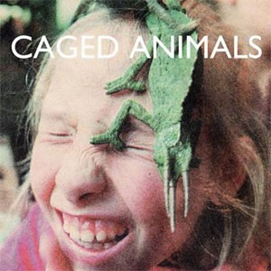 Image of Caged Animals - In The Land Of Giants