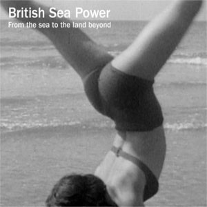 Image of British Sea Power - From The Sea To The Land Beyond