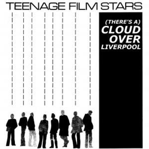 Image of Teenage Filmstars - (There's A) Cloud Over Liverpool