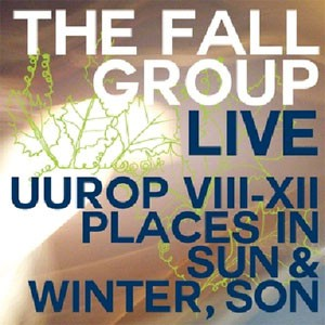 Image of The Fall - Live - Uurop VIII-XII Places In Sun & Winter, Son