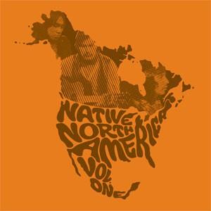 Image of Various Artists - Native North America (Vol. 1): Aboriginal Folk, Rock, And Country 1966-1985 - Repress