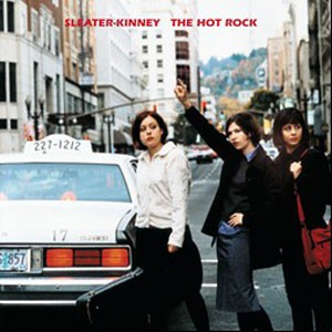 Image of Sleater-Kinney - The Hot Rock - 2014 Remastered Edition