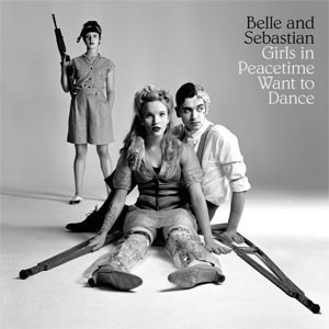 Image of Belle And Sebastian - Girls In Peacetime Want To Dance