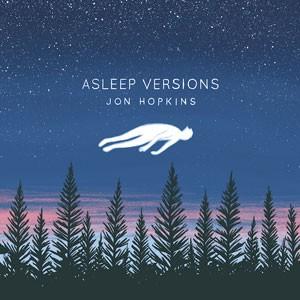 Image of Jon Hopkins - Asleep Versions