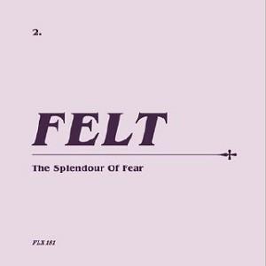 Image of Felt - The Splendor Of Fear - Remastered
