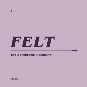 Image of Felt - The Seventeenth Century