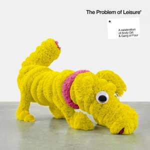 Image of Various Artists - The Problem Of Leisure: A Celebration Of Andy Gill And Gang Of Four