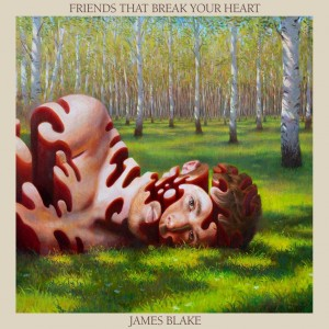 Image of James Blake - Friends That Break Your Heart