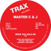 Master C & J<br>When You Hold Me<br>Trax