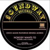 Chico Mann<br>Nobody Wants To (feat Kendra Morris)<br>Soundway