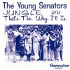 The Young Senators<br>Jungle / That's The Way It Is<br>The Numero Group