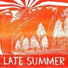 Rafi Bookstaber<br>Late Summer<br>Woodsist