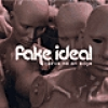 Image of Fake Ideal - Carve Me An Edge