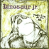 Dinosaur Jr<br>You're Living All Over Me<br>Jagjaguwar