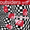 Outsiders<br>Thinking About Today / Lying All The Time<br>Relax