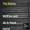 Image of The Enemy - We'll Live And Die In These Towns