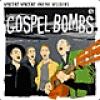 Image of Vincent Vincent And The Villains - Gospel Bombs