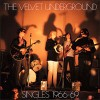 The Velvet Underground<br>Singles 1966–69<br>Sundazed