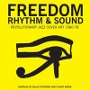 Gilles Peterson & Stuart Baker<br>Freedom, Rhythm & Sound - Revolutionary Jazz In The USA 1965-80<br>Soul Jazz