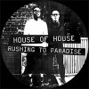House Of House<br>Rushing To Paradise (Walkin' These Streets) - Inc. DJ Harvey Remix<br>House Of House