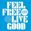 Chris Coco<br>Feel Free Live Good<br>Big Chill