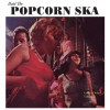 Various Artists<br>Doin' The Popcorn Ska - Golden Oldies Volume 2<br>Popcorn Ska