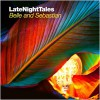 Various Artists<br>Late Night Tales - Belle And Sebastian (Volume 2)<br>Late Night Tales