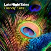 Various Artists<br>Late Night Tales - Friendly Fires<br>Late Night Tales