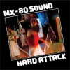 MX-80 Sound<br>Hard Attack<br>Superior Viaduct